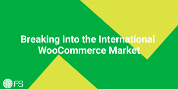 Breaking into the International WooCommerce Market